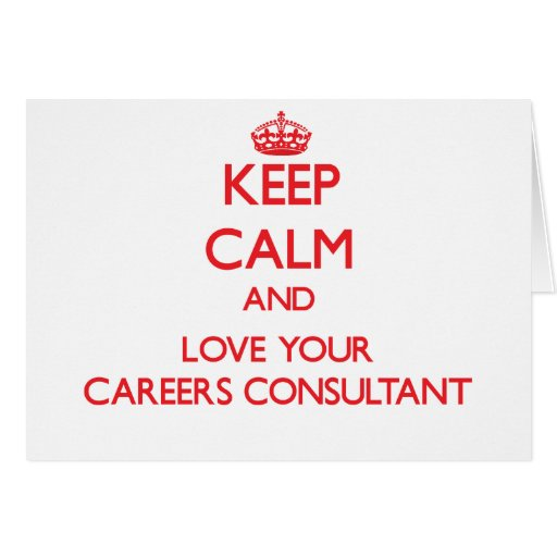 Keep Calm and Love your Careers Consultant Cards