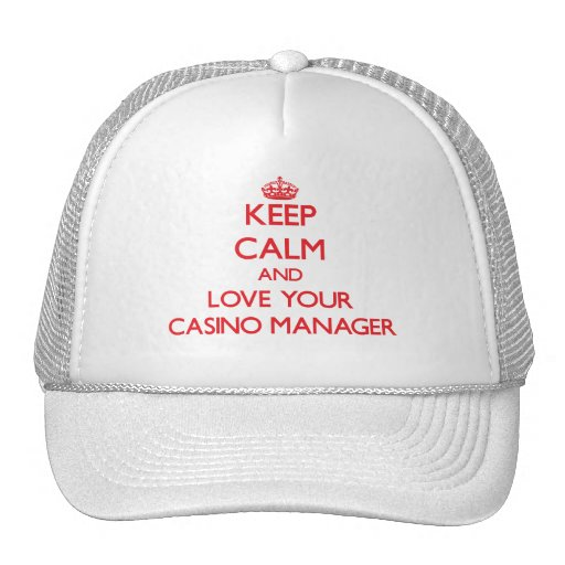 Keep Calm and Love your Casino Manager Trucker Hat