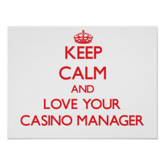 Keep Calm and Love your Casino Manager Print