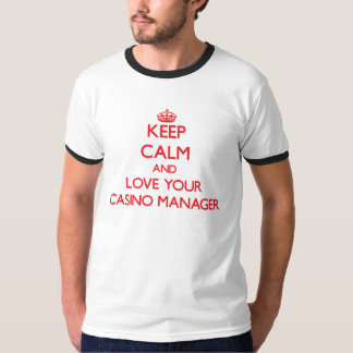 Keep Calm and Love your Casino Manager Tee Shirts