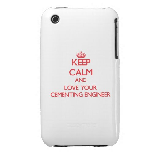 Keep Calm and Love your Cementing Engineer iPhone 3 Case-Mate Cases