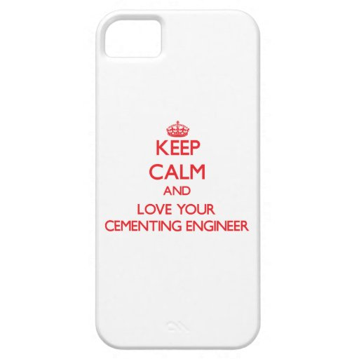 Keep Calm and Love your Cementing Engineer iPhone 5 Cover