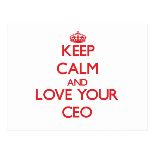 Keep Calm and Love your Ceo Postcards