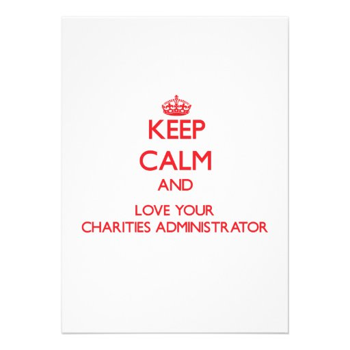 Keep Calm and Love your Charities Administrator Custom Invites
