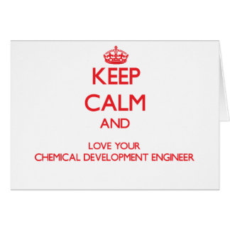 Keep Calm and Love your Chemical Development Engin Greeting Card