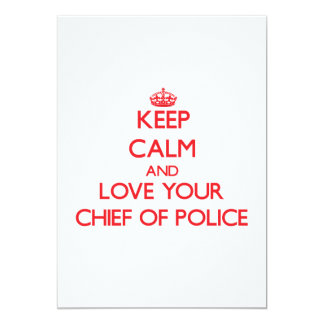 Keep Calm and Love your Chief Of Police Custom Invite