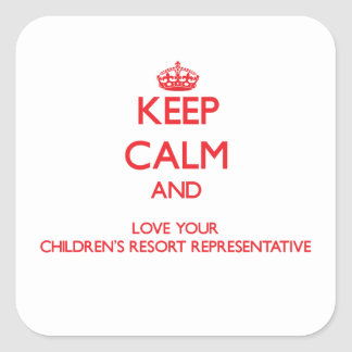 Keep Calm and Love your Children's Resort Represen Square Stickers