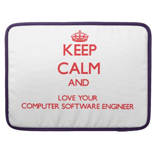 Keep Calm and Love your Computer Software Engineer MacBook Pro Sleeves