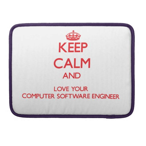 Keep Calm and Love your Computer Software Engineer Sleeve For MacBook Pro
