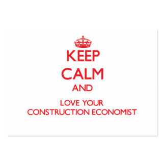 Keep Calm and Love your Construction Economist Business Card Template