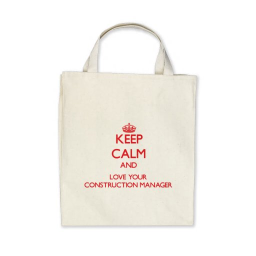 Keep Calm and Love your Construction Manager Bag