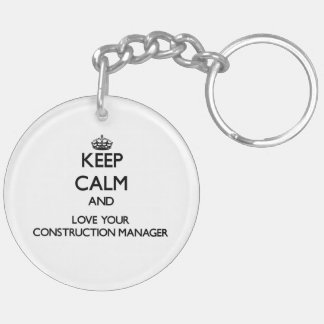 Keep Calm and Love your Construction Manager Double-Sided Round Acrylic Key Ring