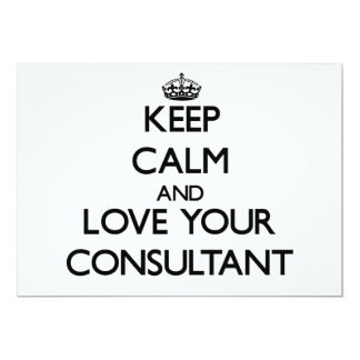 """Keep Calm and Love your Consultant 5"""" X 7"""" Invitation Card"""
