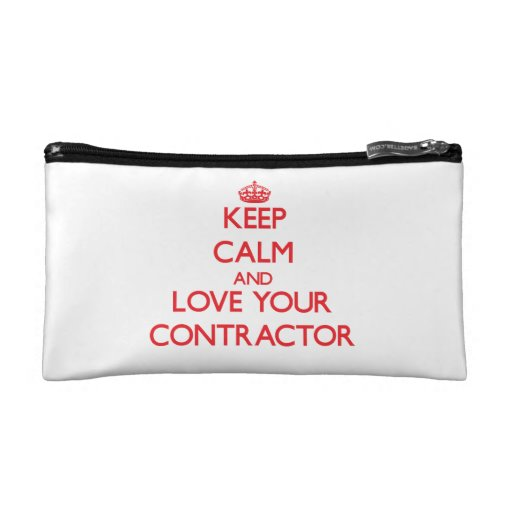 Keep Calm and Love your Contractor Cosmetic Bags