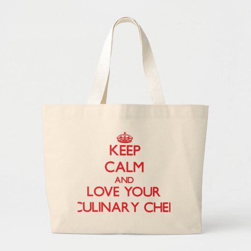 Keep Calm and Love your Culinary Chef Tote Bags