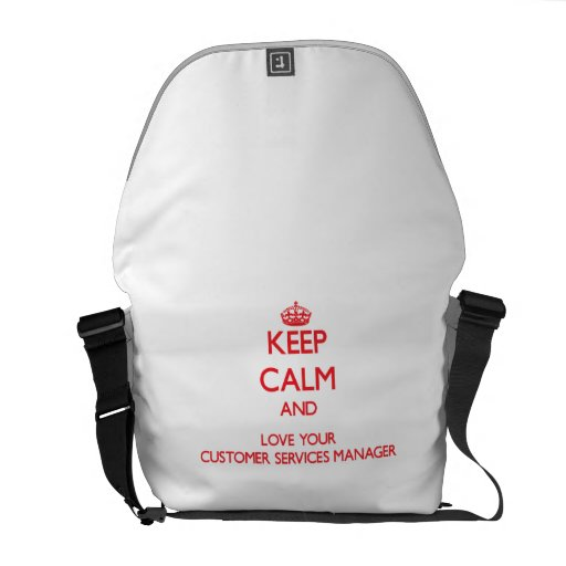 Keep Calm and Love your Customer Services Manager Courier Bags