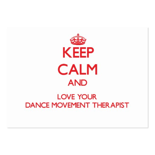 Keep Calm and Love your Dance Movement Therapist Business Card Template