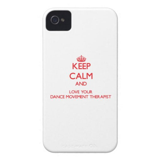 Keep Calm and Love your Dance Movement Therapist iPhone 4 Covers