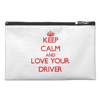 Keep Calm and Love your Driver Travel Accessory Bags