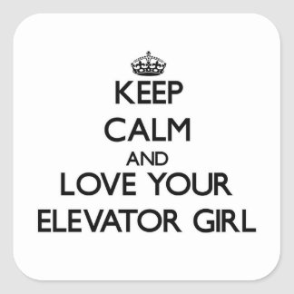Keep Calm and Love your Elevator Girl Square Sticker