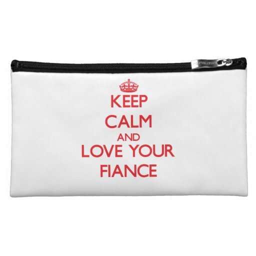 Keep Calm and Love your Fiance Cosmetics Bags