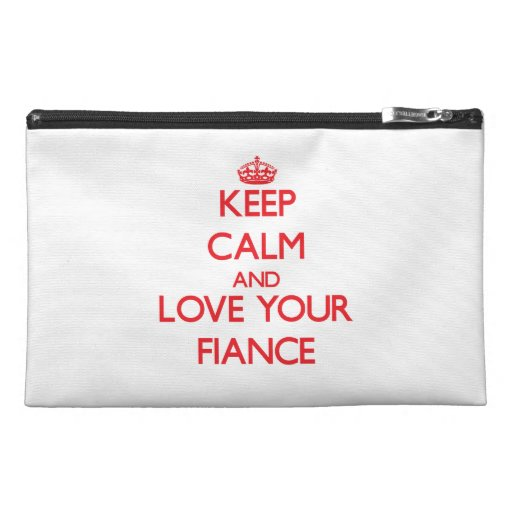 Keep Calm and Love your Fiance Travel Accessories Bag