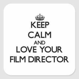 Keep Calm and Love your Film Director Stickers