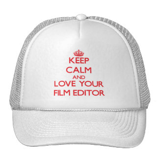 Keep Calm and Love your Film Editor Hat