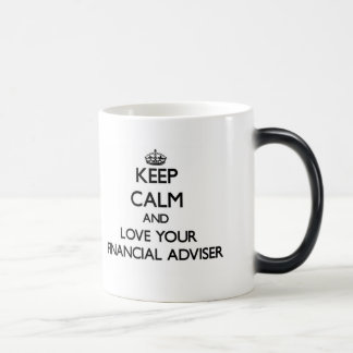Keep Calm and Love your Financial Adviser Morphing Mug