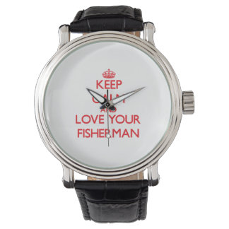 Keep Calm and Love your Fisherman Watch