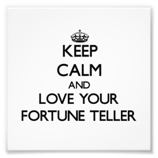 Keep Calm and Love your Fortune Teller Photograph