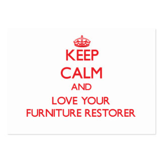 Keep Calm and Love your Furniture Restorer Business Cards