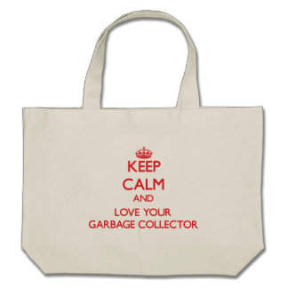 Keep Calm and Love your Garbage Collector Canvas Bags