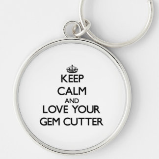 Keep Calm and Love your Gem Cutter Silver-Colored Round Key Ring