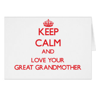 Keep Calm and Love your Great Grandmother Card