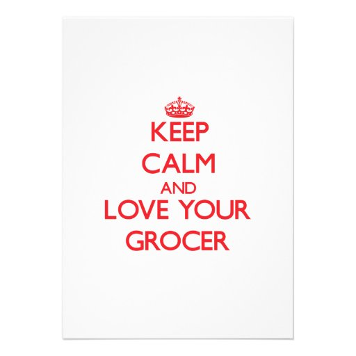 Keep Calm and Love your Grocer Custom Announcement