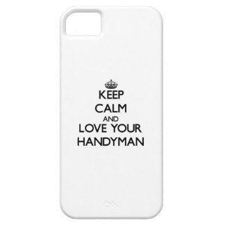Keep Calm and Love your Handyman iPhone 5 Cases