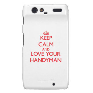 Keep Calm and Love your Handyman Motorola Droid RAZR Cover
