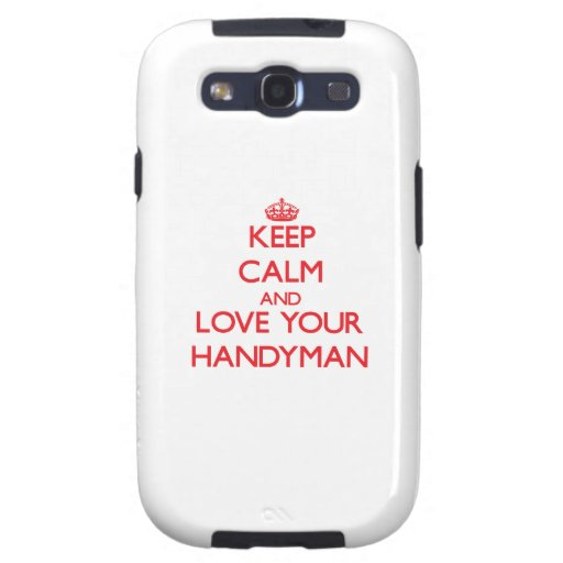 Keep Calm and Love your Handyman Galaxy S3 Case