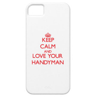 Keep Calm and Love your Handyman iPhone 5 Covers
