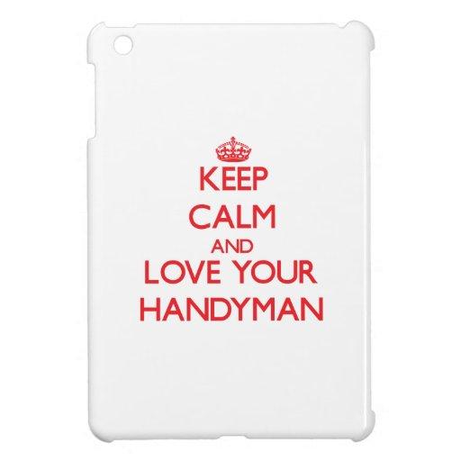 Keep Calm and Love your Handyman iPad Mini Cover