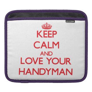 Keep Calm and Love your Handyman iPad Sleeve