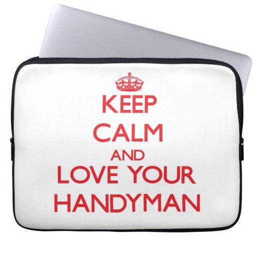 Keep Calm and Love your Handyman Laptop Sleeve