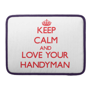 Keep Calm and Love your Handyman Sleeve For MacBook Pro