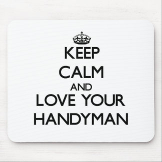 Keep Calm and Love your Handyman Mouse Pad