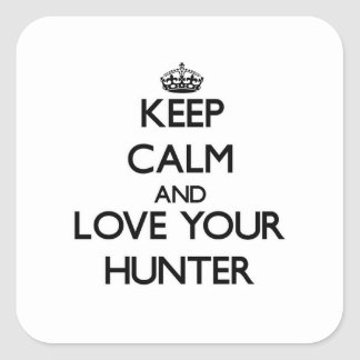 Keep Calm and Love your Hunter Square Sticker