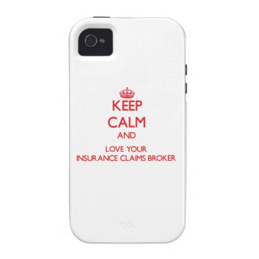 Keep Calm and Love your Insurance Claims Broker Vibe iPhone 4 Case