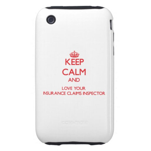 Keep Calm and Love your Insurance Claims Inspector Tough iPhone 3 Cover