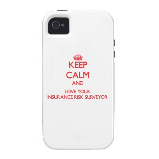 Keep Calm and Love your Insurance Risk Surveyor Case-Mate iPhone 4 Covers
