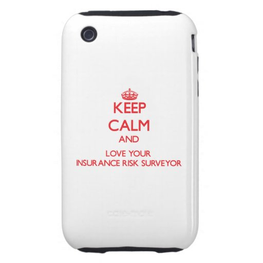 Keep Calm and Love your Insurance Risk Surveyor Tough iPhone 3 Cover